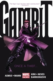 Gambit Vol. 1: Once A Thief… ebook by James Asmus, Clay Mann, Diogenes Neves