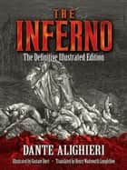 The Inferno - The Definitive Illustrated Edition ebook by Gustave Doré, Henry Wadsworth Longfellow, Dante Alighieri
