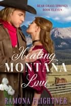 Healing Montana Love ebook by Ramona Flightner