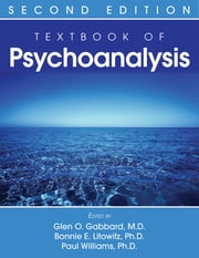 Textbook of Psychoanalysis ebook by Glen O. Gabbard,Bonnie E. Litowitz,Paul Williams