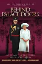 Behind Palace Doors ebook by Major Colin Burgess,Paul Carter