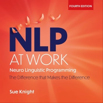 NLP at Work - The Essence of Excellence audiobook by Sue Knight