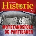 Motstandsfolk og partisaner audiobook by All Verdens Historie