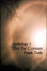 Anthology 1: The Far Corners ebook by Frank Tuttle
