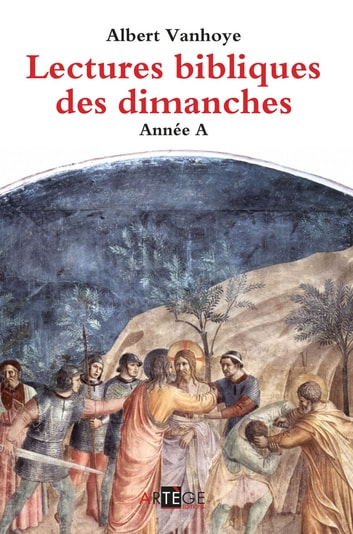 Lectures bibliques des dimanches, Année A ebook by ALBERT VANHOYE