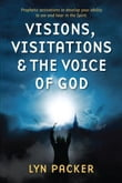 Visions, Visitations and the Voice of God