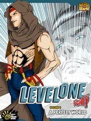 LEVEL ONE FIGHT! Volume 1 - A perfect world - FANTASY FIGHTING MANGA - MANGASENPAI ebook by Giuseppe A. Giannelli