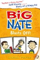 Big Nate Blasts Off (Big Nate, Book 8) ebook by Lincoln Peirce