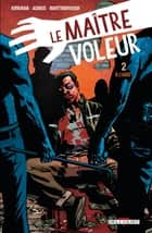 Le Maître voleur T02 - A l'aide ! ebook by Robert Kirkman, James Asmus, Shawn Martinbrough