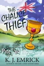 The Chalice Thief - Pine Lake Inn, #6 ebook by K.J. Emrick