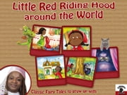 Little Red Riding Hood around the World with Fairy Kelly - Classic Fairy Tales to grow up with ebook by Mariagrazia Bertarini,Valentina Falanga