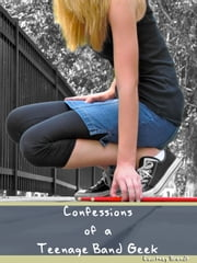 Confessions of a Teenage Band Geek ebook by Courtney Brandt
