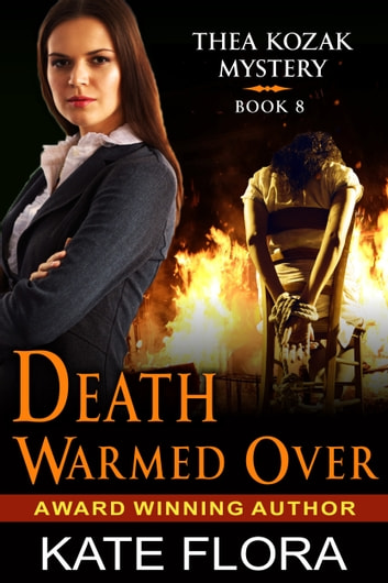 Death Warmed Over (The Thea Kozak Mystery Series, Book 8) ebook by Kate Flora