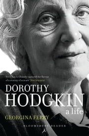 Dorothy Hodgkin - A Life ebook by Georgina Ferry
