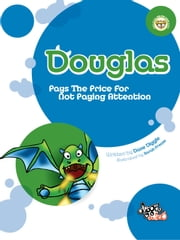 Douglas - Pays The Price For Not Paying Attention ebook by Dave Diggle