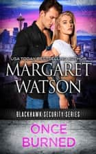 Once Burned ebook by Margaret Watson