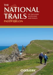The National Trails - Complete Guide to Britain's National Trails ebook by Paddy Dillon