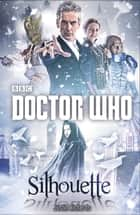 Doctor Who: Silhouette ebook by Justin Richards, Susanne Döpke