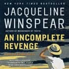 An Incomplete Revenge - A Maisie Dobbs Novel audiobook by Jacqueline Winspear