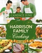 Harrison Family Cooking Volume 2 ebook by