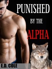 Punished by the Alpha MMM ebook by E.D. Cole