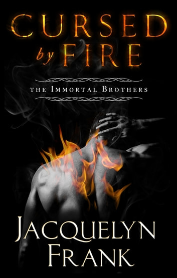 Cursed By Fire - Number 1 in series ebook by Jacquelyn Frank