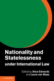 Nationality and Statelessness under International Law ebook by Alice Edwards,Laura van Waas