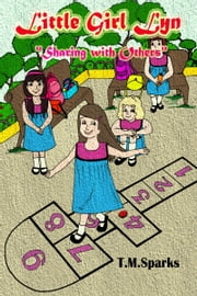 "Little Girl Lyn - Book 3 - ""Sharing With Others"" ebook by T.M.Sparks"