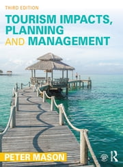 Tourism Impacts, Planning and Management ebook by Peter Mason