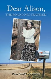 Dear Alison, The Road Long Traveled ebook by Pansy Ferrell Latta Dodson