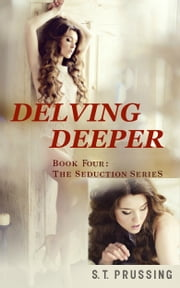 Delving Deeper (Book 4 in the Letting Go series) ebook by Scott Prussing