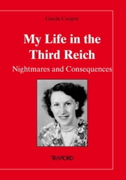 My Life in the Third Reich - Nightmares and Consequences ebook by Gisela Cooper