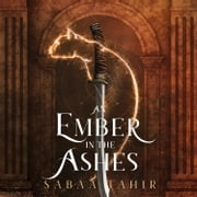 An Ember in the Ashes (Ember Quartet, Book 1) audiobook by Sabaa Tahir