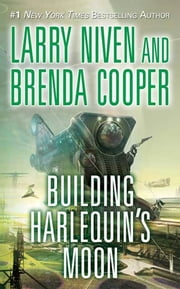 Building Harlequin's Moon ebook by Larry Niven,Brenda Cooper