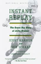 Instant Replay ebook by Jerry Kramer