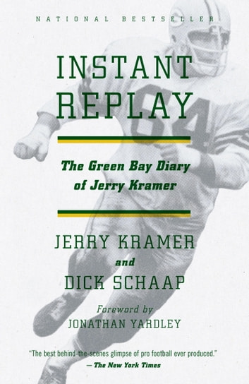 Instant Replay - The Green Bay Diary of Jerry Kramer ebook by Jerry Kramer
