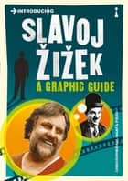 Introducing Slavoj Zizek - A Graphic Guide ebook by Christopher Kul-Want, Piero