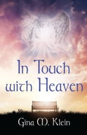In Touch with Heaven ebook by Gina M. Klein