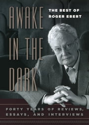 Awake in the Dark - The Best of Roger Ebert ebook by Roger Ebert,David Bordwell