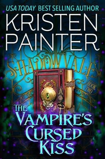 The Vampire's Cursed Kiss ebook by Kristen Painter