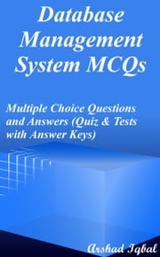 Database Management System Mcqs Multiple Choice Questions And Answers Quiz Tests With Answer Keys Database Quick Study Guide Course Review Book 1 Ebook By Arshad Iqbal 9781310041945 Rakuten Kobo United States