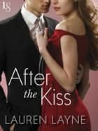 After the Kiss ebook by Lauren Layne