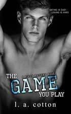 The Game You Play ebook by