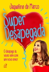 Superdesapegada ebook by Jaqueline De Marco