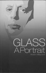 Glass: A Portrait ebook by Robert Maycock
