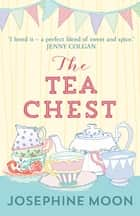 The Tea Chest eBook by Josephine Moon