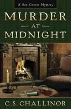 Murder at Midnight ebook by C.S. Challinor