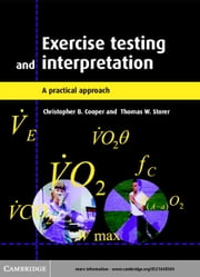 Exercise Testing and Interpretation: A Practical Approach ebook by Cooper, Christopher B.