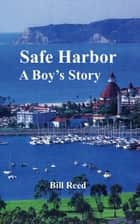 Safe Harbor - A Boy's Story ebook by Bill Reed