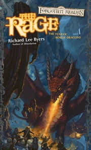 The Rage - The Year of Rogue Dragons, Book I ebook by Richard Lee Byers